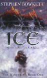 Ice:  A Frozen World .. One Last Chance (The Wintering:  Book One) - Stephen Bowkett