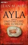 Ayla und das Lied der Höhlen (Earth's Children, #6) - Jean M. Auel, Marion Balkenhol, Ursula Wulfekamp