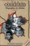The Canadians, Volume II: Biographies of a Nation - Patrick Watson