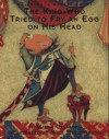 The King Who Tried to Fry an Egg on His Head - Mirra Ginsburg