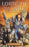 Lords of Valour (Warhammer Novels) - Andy Jones