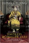 Empress Dowager Cixi: The Concubine Who Launched Modern China - Jung Chang