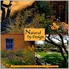 Natural by Design: Beauty and Balance in Southwest Gardens - Judith Phillips