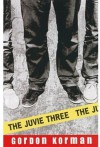 The Juvie Three -  Gordon Korman