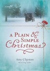 A Plain and Simple Christmas - Amy Clipston