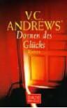 Dornen des Glücks (Das Erbe von Foxworth Hall, #3) - V.C. Andrews, Michael Görden