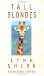 Tall Blondes: A Book About Giraffes - Lynn Sherr