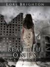 The Beautiful Ones (Prequel) - Lori Brighton