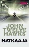 Matkaaja (Neljäs piiri, #1) - John Twelve Hawks