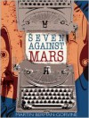 Seven Against Mars - Martin Berman-Gorvine