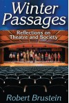 Winter Passages: Reflections on Theatre and Society - Robert Brustein