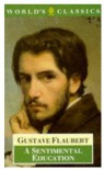 A Sentimental Education: The Story of a Young Man (World's Classics) - Gustave Flaubert, Douglas Parmée