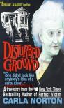 Disturbed Ground - Carla Norton
