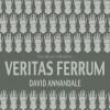 Veritas Ferrum - David Annandale