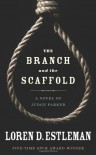 The Branch and the Scaffold - Loren D. Estleman