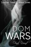 Dom Wars: Round 6 - Lucian Bane, Aden Lowe