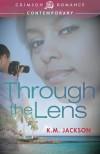 Through The Lens - K.M. Jackson