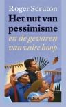 Het nut van pessimisme en de gevaren van valse hoop - Roger Scruton