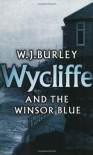 Wycliffe and the Winsor Blue - W.J. Burley