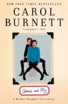 Carrie and Me: A Mother-Daughter Love Story - Carol Burnett
