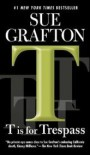 T is for Trespass (Kinsey Millhone Mystery) - Sue Grafton
