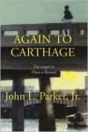 Again to Carthage - John L. Parker,  Jr.