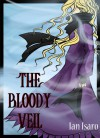 The Bloody Veil - Ian Isaro