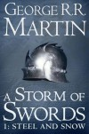 A Storm of Swords: Steel and Snow (A Song of Ice and Fire, #3 part 1) - George R.R. Martin