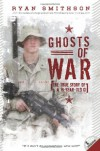 Ghosts of War: The True Story of a 19-Year-Old GI - Ryan Smithson