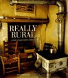 Really Rural: Authentic French Country Interiors - Marie-France Boyer