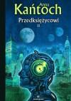 Przedksiężycowi, tom 2 - Anna Kańtoch