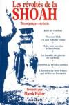 Les Révoltés De La Shoah: Témoignages Et Récits - Marek Halter