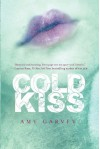 Cold Kiss - Amy Garvey