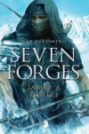 Seven Forges - James A. Moore