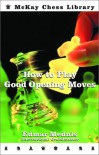 How To Play Good Opening Moves (Chess) - Edmar Mednis