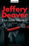 Der faule Henker: Roman von Deaver. Jeffery (2006) Taschenbuch - Deaver. Jeffery