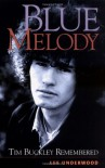 Blue Melody: Tim Buckley Remembered - Lee Underwood