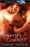Wrath's Embrace - Tawny Taylor