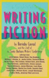 The Complete Guide to Writing Fiction - Barnaby Conrad, Santa Barbara Writer's Conference Staff