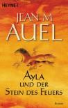 Ayla und der Stein des Feuers (Earth's Children, #5) - Jean M. Auel
