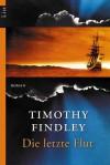 Die Letzte Flut - Timothy Findley