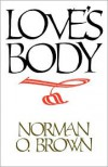 Love's Body - Norman O. Brown
