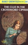 The Clue in the Crossword Cipher (Nancy Drew, Book 44) - Carolyn Keene