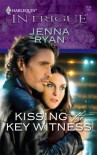 Kissing The Key Witness (Harlequin Intrigue #1135) - Jenna Ryan