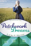 Patchwork Dreams - Laura V. Hilton