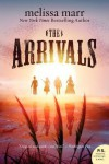 The Arrivals: A Novel - Melissa Marr