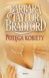 Potęga kobiety - Barbara Taylor Bradford