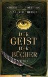Der Geist der Bücher - Christoph Wortberg, Manfred Theisen