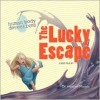 The Lucky Escape: An Imaginative Journey Through the Digestive System - Heather Manley