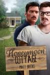 Honeymoon Cottage - Matt Brooks